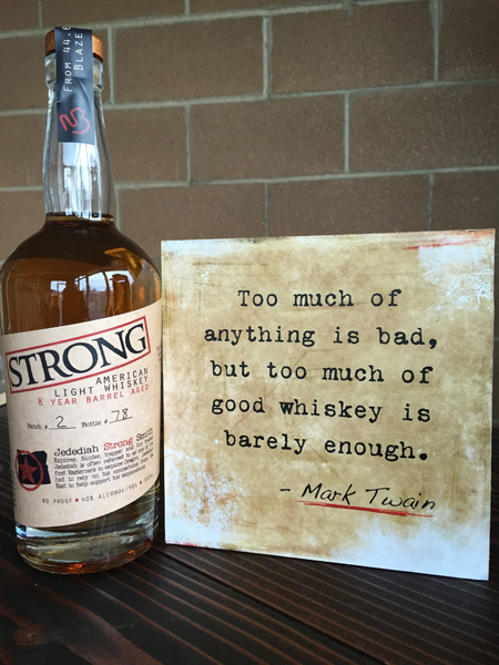 Our masthead product, STRONG Whiskey